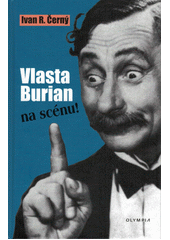 Vlasta Burian na scénu!  (odkaz v elektronickém katalogu)
