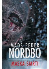 Maska smrti  (odkaz v elektronickém katalogu)