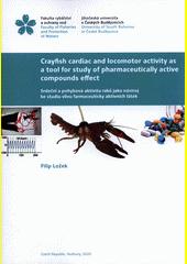 Crayfish cardiac and locomotor activity as a tool for study of pharmaceutically active compounds effect = Srdeční a pohybová aktivita raků jako nástroj ke studiu vlivu farmaceuticky aktivních látek  (odkaz v elektronickém katalogu)