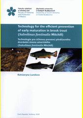Technology for the efficient prevention of early maturation in brook trout (Salvelinus fontinalis Mitchill) = Technologie pro účinnou prevenci předčasného dozrávání sivena amerického (Salvelinus fontinalis Mitchill)  (odkaz v elektronickém katalogu)