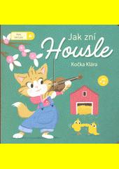 Jak zní housle : Kočka Klára  (odkaz v elektronickém katalogu)