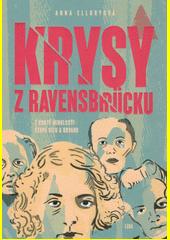 Krysy z Ravensbrücku : z kruté minulosti čerpá sílu a odvahu  (odkaz v elektronickém katalogu)