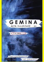 Akta illuminae. 02, Gemina  (odkaz v elektronickém katalogu)