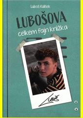 Lubošova celkem fajn knížka : všechny důvody světa, proč jsem youtuberem  (odkaz v elektronickém katalogu)