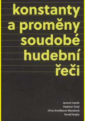 Konstanty a proměny soudobé hudební řeči  (odkaz v elektronickém katalogu)