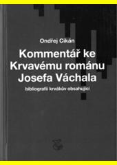 Komentář ke Krvavému románu Josefa Váchala  (odkaz v elektronickém katalogu)