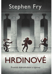 Hrdinové : proslulá dobrodružství a výpravy  (odkaz v elektronickém katalogu)