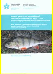 Growth, genetic and morphological characteristics of different perch (Perca fluviatilis) populations in intensive aquaculture = Růst, genetické a morfologické charakteristiky různých populací okouna říčního (Perca fluviatilis) v intenzivní akvakultuře  (odkaz v elektronickém katalogu)
