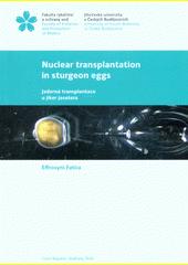 Nuclear transplantation in sturgeon eggs = Jaderná transplantace u jiker jesetera  (odkaz v elektronickém katalogu)