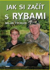 Jak si začít s rybami  (odkaz v elektronickém katalogu)