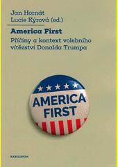 America First : příčiny a kontext volebního vítězství Donalda Trumpa  (odkaz v elektronickém katalogu)