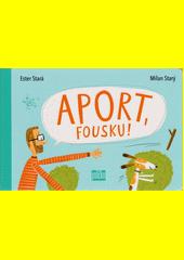 Aport, Fousku!  (odkaz v elektronickém katalogu)