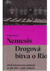 Nemesis : drogová bitva o Rio  (odkaz v elektronickém katalogu)
