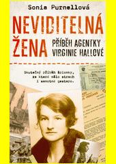 Neviditelná žena : příběh agentky Virginie Hallové  (odkaz v elektronickém katalogu)