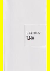 T.MA  (odkaz v elektronickém katalogu)