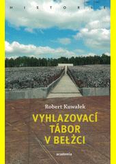 Vyhlazovací tábor v Bełżci  (odkaz v elektronickém katalogu)