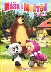 Máša a medvěd. 3, Bratránek  (odkaz v elektronickém katalogu)