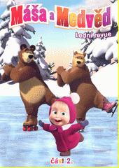 Máša a medvěd. 2, Lední revue  (odkaz v elektronickém katalogu)