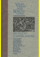 Velké dějiny zemí Koruny české : školství a vzdělanost (odkaz v elektronickém katalogu)