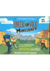 Únikovka : Minecraft (odkaz v elektronickém katalogu)