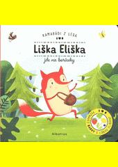 Liška Eliška jde na borůvky : poznávej barvy s liškou Eliškou!  (odkaz v elektronickém katalogu)
