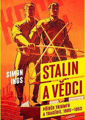 Stalin a vědci : příběh triumfu a tragédie, 1905-1953  (odkaz v elektronickém katalogu)