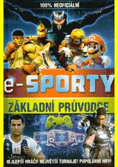 E-sporty : základní průvodce  (odkaz v elektronickém katalogu)