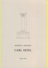 Architect Carl Seidl = Architekt Carl Seidl : 1858-1936  (odkaz v elektronickém katalogu)
