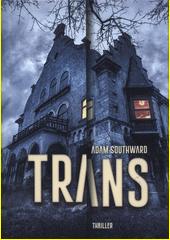 Trans : thriller  (odkaz v elektronickém katalogu)