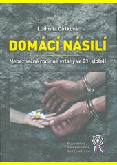 Domácí násilí : nebezpečné rodinné vztahy ve 21. století  (odkaz v elektronickém katalogu)