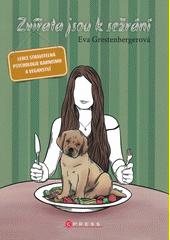 Zvířata jsou k sežrání : lehce stravitelná psychologie karnismu a veganství  (odkaz v elektronickém katalogu)