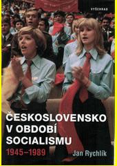 Československo v období socialismu : 1945-1989  (odkaz v elektronickém katalogu)