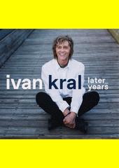 Later Years  (odkaz v elektronickém katalogu)