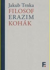 Filosof Erazim Kohák  (odkaz v elektronickém katalogu)