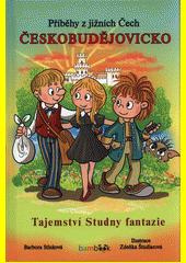 Příběhy z jižních Čech. Českobudějovicko : tajemství Studny fantazie  (odkaz v elektronickém katalogu)