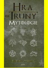 Hra o trůny : mytologie  (odkaz v elektronickém katalogu)