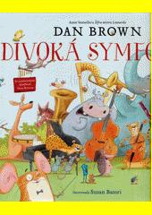 Divoká symfonie  (odkaz v elektronickém katalogu)