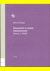 Pojednání o lidské přirozenosti. Kniha 2, Vášně  (odkaz v elektronickém katalogu)