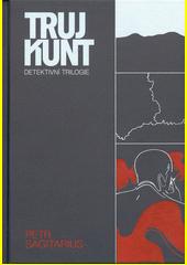 Trujkunt : detektivní trilogie  (odkaz v elektronickém katalogu)