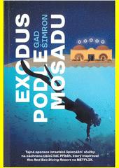 Exodus podle Mosadu  (odkaz v elektronickém katalogu)
