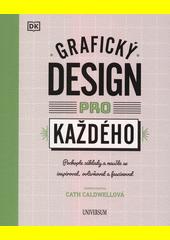 Grafický design pro každého  (odkaz v elektronickém katalogu)