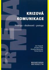 Krizová komunikace : principy, zkušenosti, postupy  (odkaz v elektronickém katalogu)