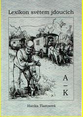 Lexikon světem jdoucích. (A-K)  (odkaz v elektronickém katalogu)