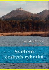 Světem českých rybníků  (odkaz v elektronickém katalogu)