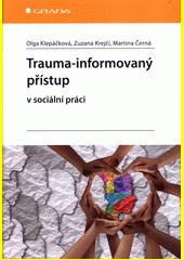 Trauma-informovaný přístup v sociální práci  (odkaz v elektronickém katalogu)
