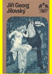 Jiří Georg Jilovský 1884-1958 : pražský malíř a grafik  (odkaz v elektronickém katalogu)