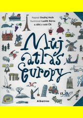 Můj atlas Evropy  (odkaz v elektronickém katalogu)