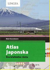 Atlas Japonska : éra křehkého vlivu  (odkaz v elektronickém katalogu)