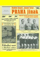 Praha jinak : zábavně-poučná procházka novinami a časopisy první republiky  (odkaz v elektronickém katalogu)