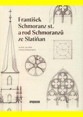František Schmoranz st. a rod Schmoranzů ze Slatiňan  (odkaz v elektronickém katalogu)